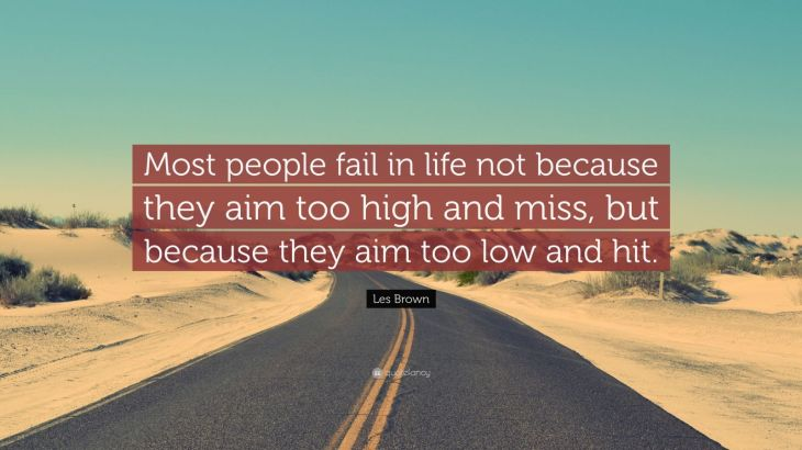 64194-Les-Brown-Quote-Most-people-fail-in-life-not-because-they-aim-too